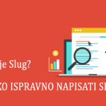 Slug u wordpressu, pisanje članaka u wordpressu, Što je SLUG i kako optimizirati slug?